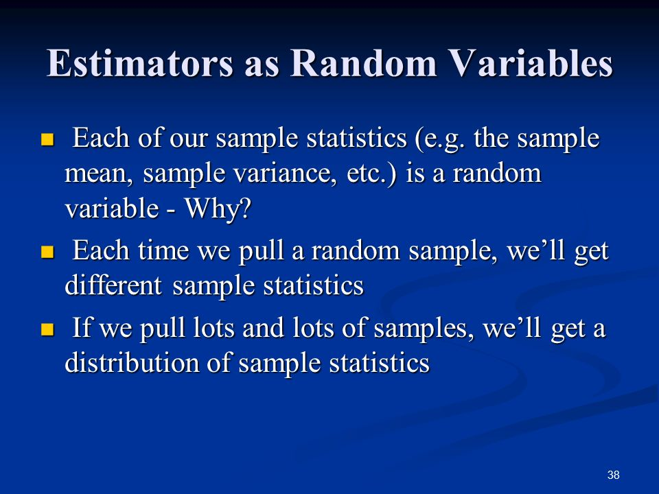 Estimators as Random Variables
