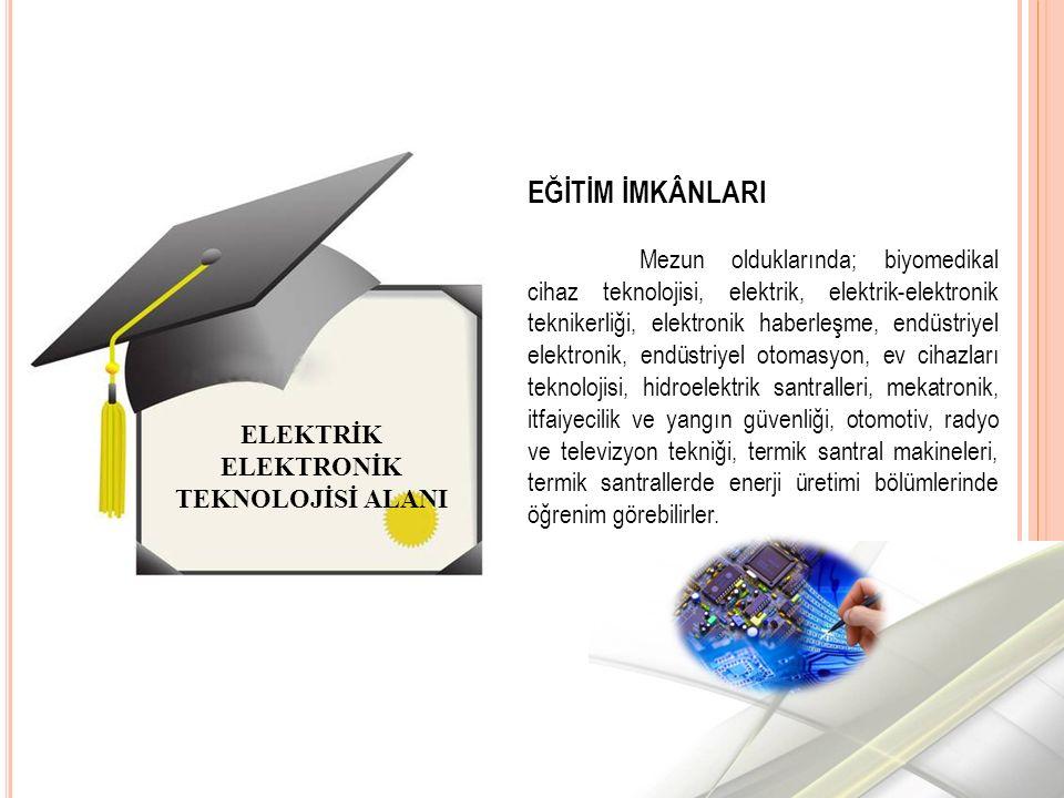 ELEKTRİK ELEKTRONİK TEKNOLOJİSİ ALANI
