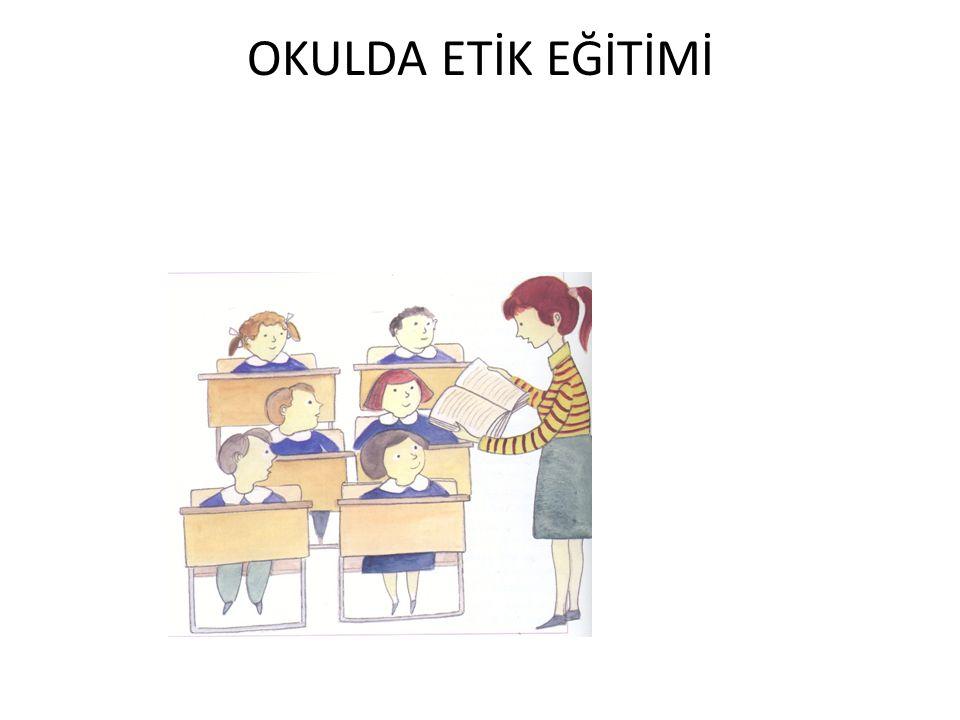 OKULDA ETİK EĞİTİMİ