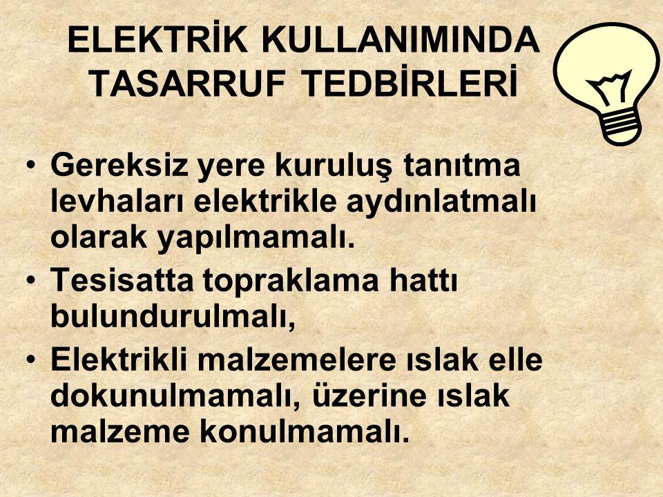 ELEKTRİK KULLANIMINDA TASARRUF TEDBİRLERİ