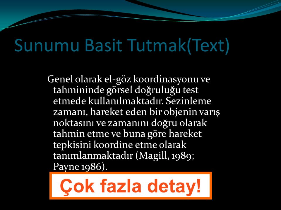 Sunumu Basit Tutmak(Text)