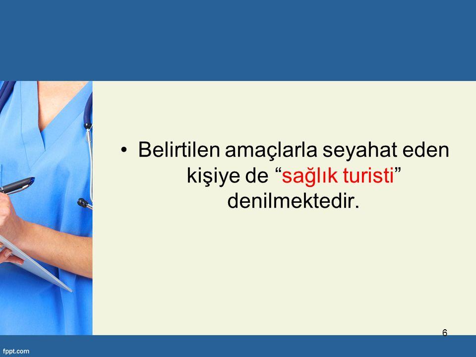 Belirtilen amaçlarla seyahat eden kişiye de sağlık turisti denilmektedir.