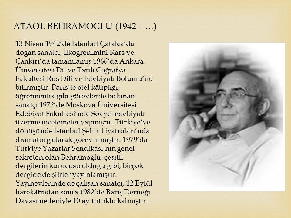 ATAOL BEHRAMOĞLU (1942 – …)