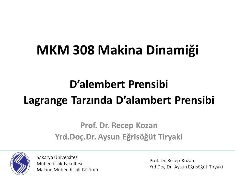 MKM 308 Makina Dinamiği D'alembert Prensibi