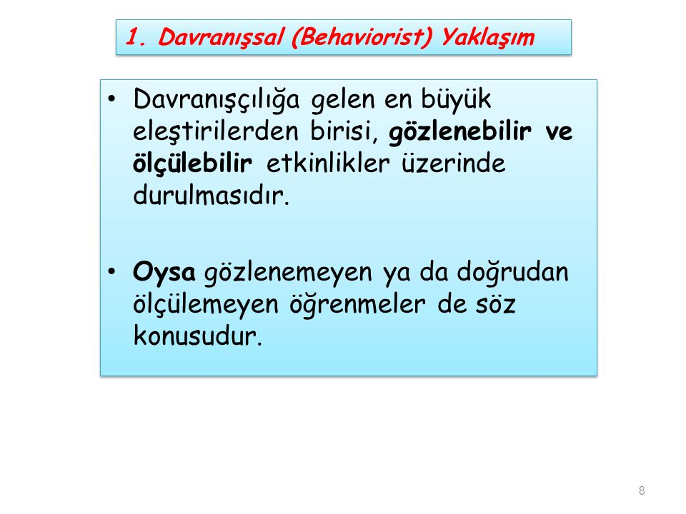 1. Davranışsal (Behaviorist) Yaklaşım
