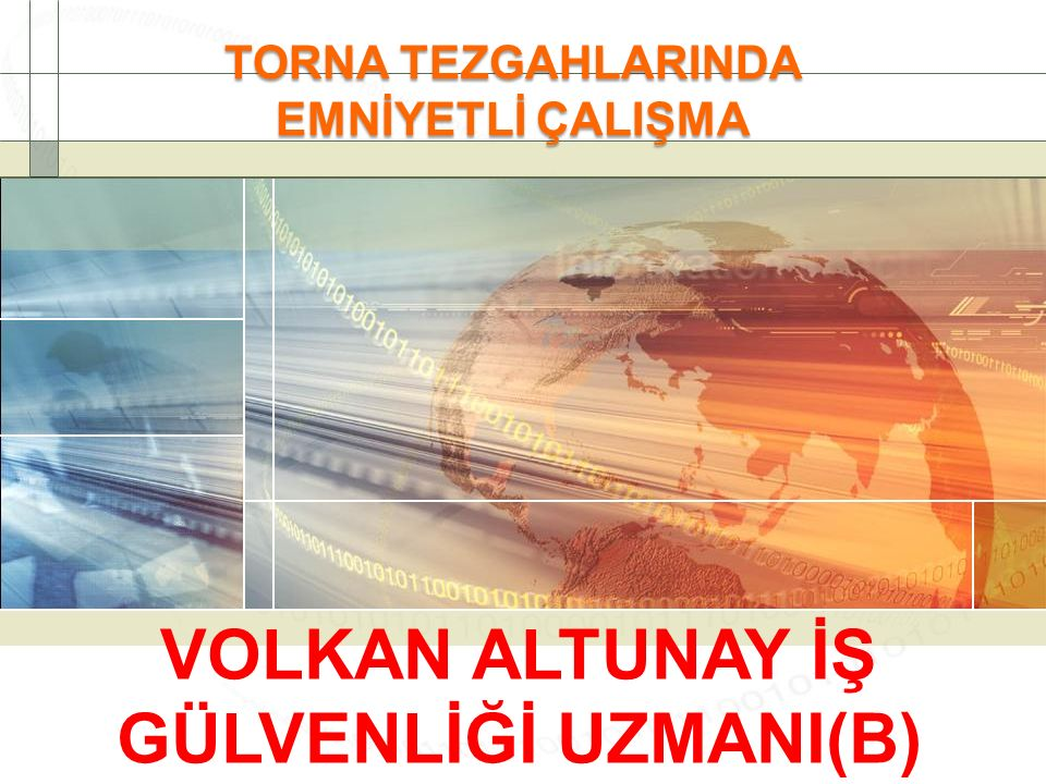 TORNA TEZGAHLARINDA EMNİYETLİ ÇALIŞMA