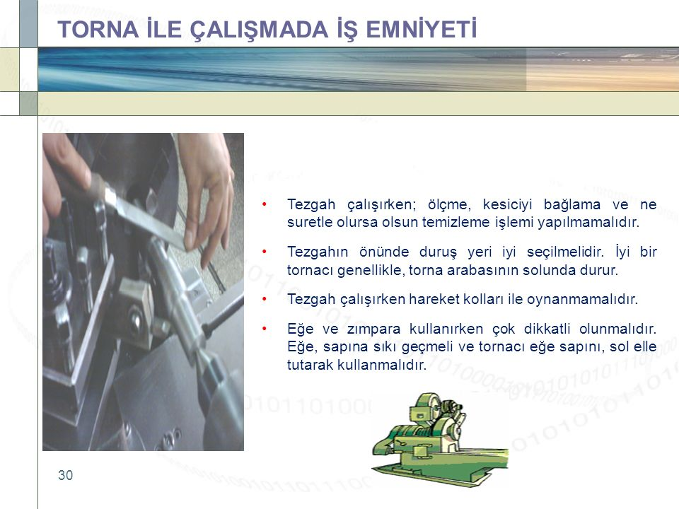 TORNA İLE ÇALIŞMADA İŞ EMNİYETİ