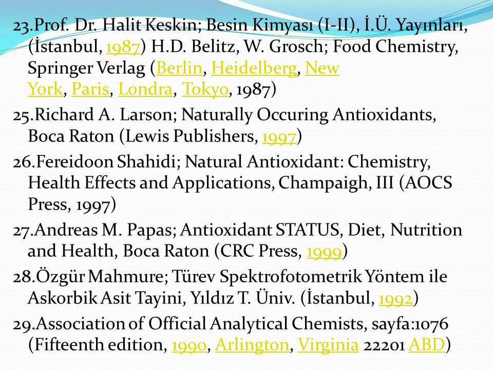 23. Prof. Dr. Halit Keskin; Besin Kimyası (I-II), İ. Ü