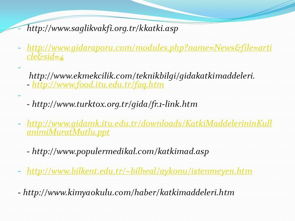 http://www.saglikvakfi.org.tr/kkatki.asp http://www.gidaraporu.com/modules.php name=News&file=article&sid=4.