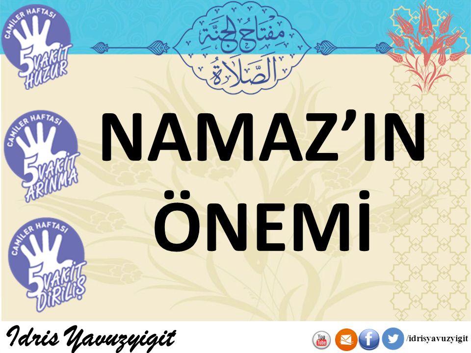 NAMAZ'IN ÖNEMİ Idris Yavuzyigit /idrisyavuzyigit