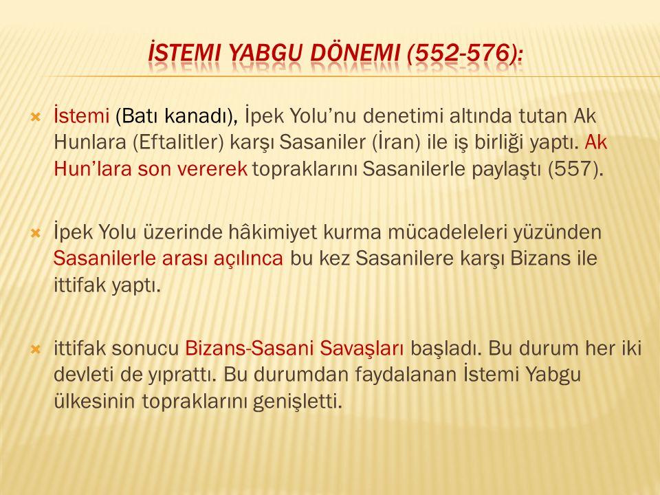İstemi Yabgu Dönemi (552-576):