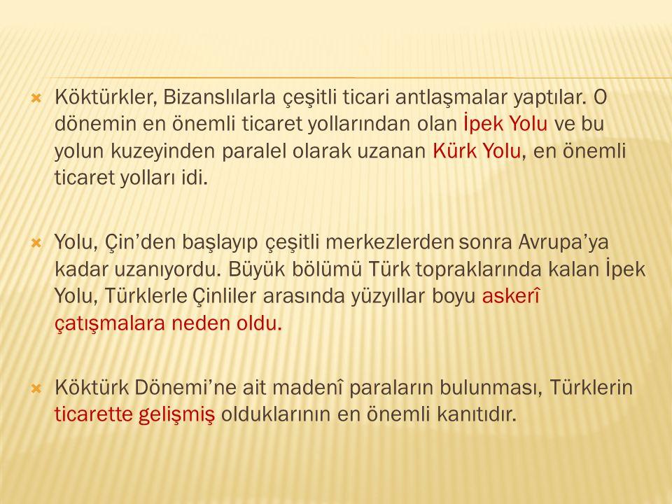 Köktürkler, Bizanslılarla çeşitli ticari antlaşmalar yaptılar