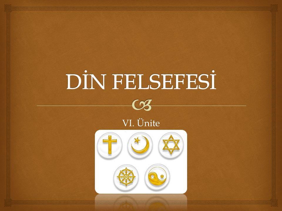 DİN FELSEFESİ VI. Ünite