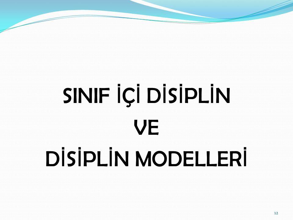 SINIF İÇİ DİSİPLİN VE DİSİPLİN MODELLERİ