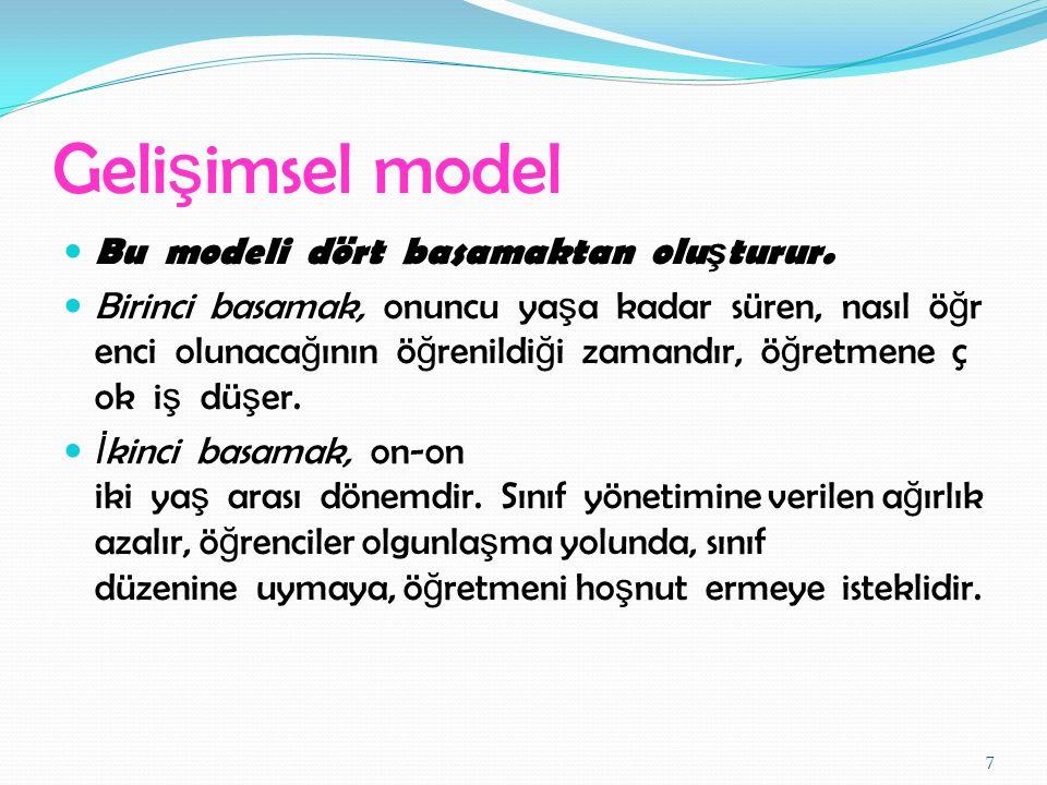 Gelişimsel model Bu modeli dört basamaktan oluşturur.
