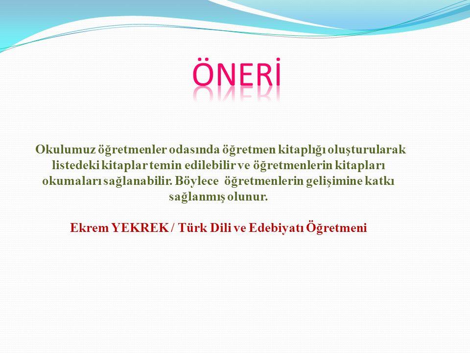 Ekrem YEKREK / Türk Dili ve Edebiyatı Öğretmeni
