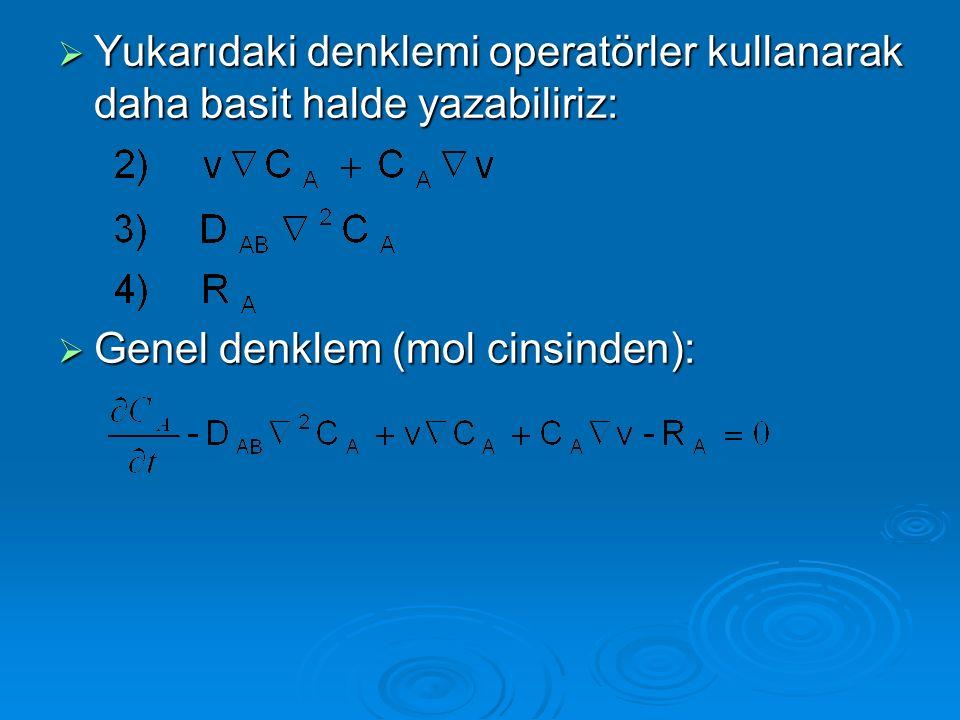 Yukarıdaki denklemi operatörler kullanarak daha basit halde yazabiliriz: