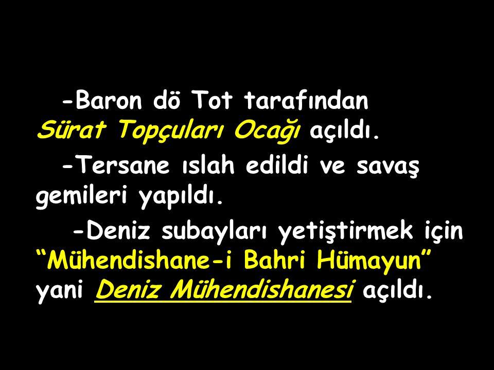 -Baron dö Tot tarafından Sürat Topçuları Ocağı açıldı.