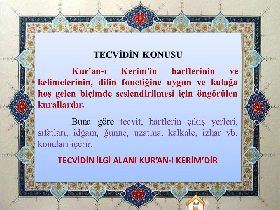 TECVİDİN İLGİ ALANI KUR'AN-I KERİM'DİR