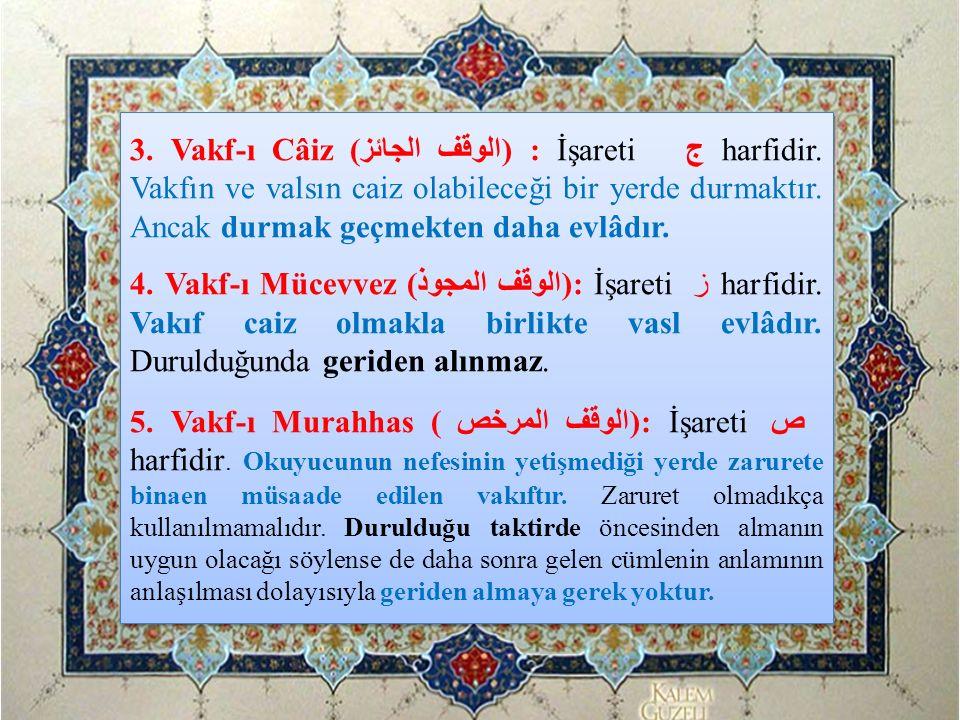 3. Vakf-ı Câiz (الوقف الجائز) : İşareti ج harfidir