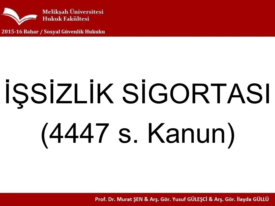 İŞSİZLİK SİGORTASI (4447 s. Kanun)