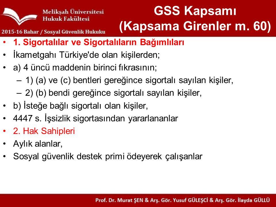 GSS Kapsamı (Kapsama Girenler m. 60)