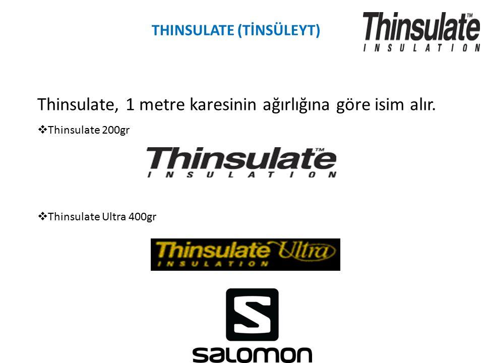 Thinsulate, 1 metre karesinin ağırlığına göre isim alır.