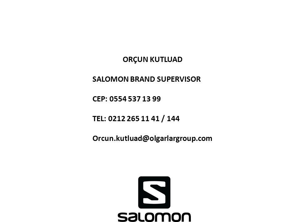 ORÇUN KUTLUAD SALOMON BRAND SUPERVISOR. CEP: 0554 537 13 99.