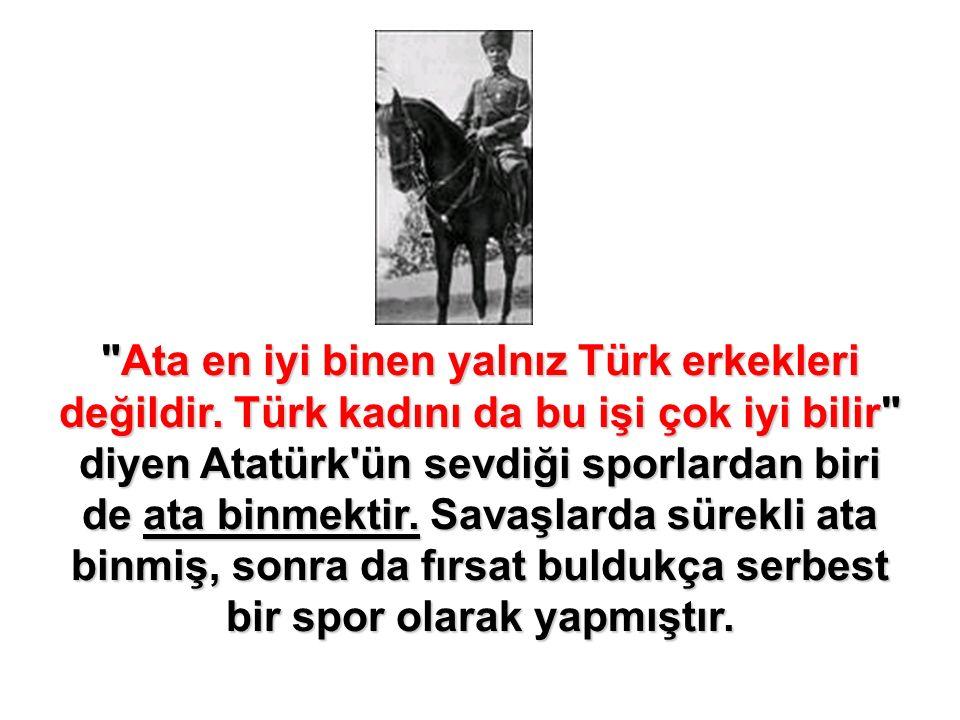 Ata en iyi binen yalnız Türk erkekleri değildir