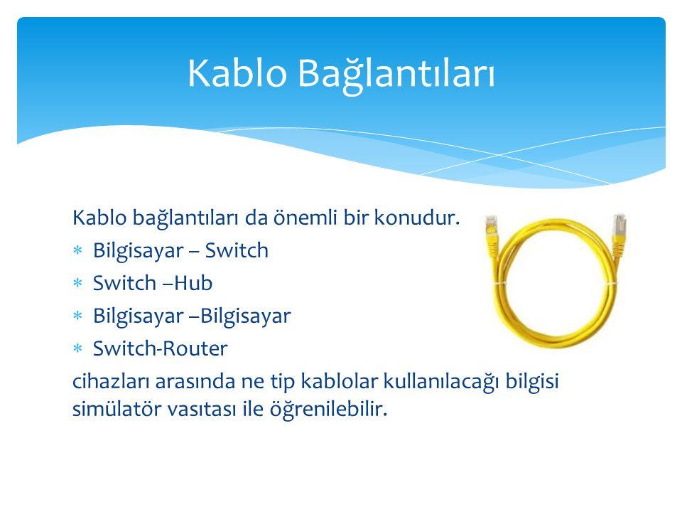 Kablo Bağlantıları Kablo bağlantıları da önemli bir konudur.