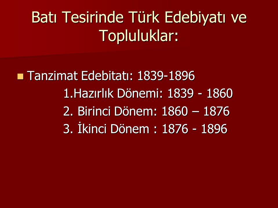 Batı Tesirinde Türk Edebiyatı ve Topluluklar: