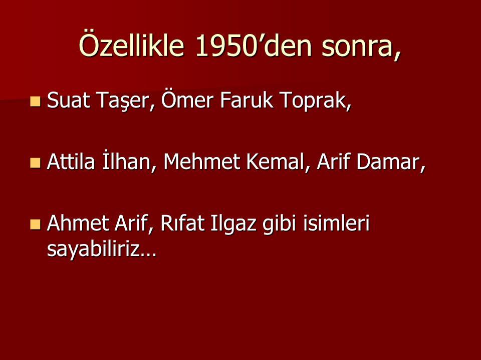 Özellikle 1950'den sonra, Suat Taşer, Ömer Faruk Toprak,