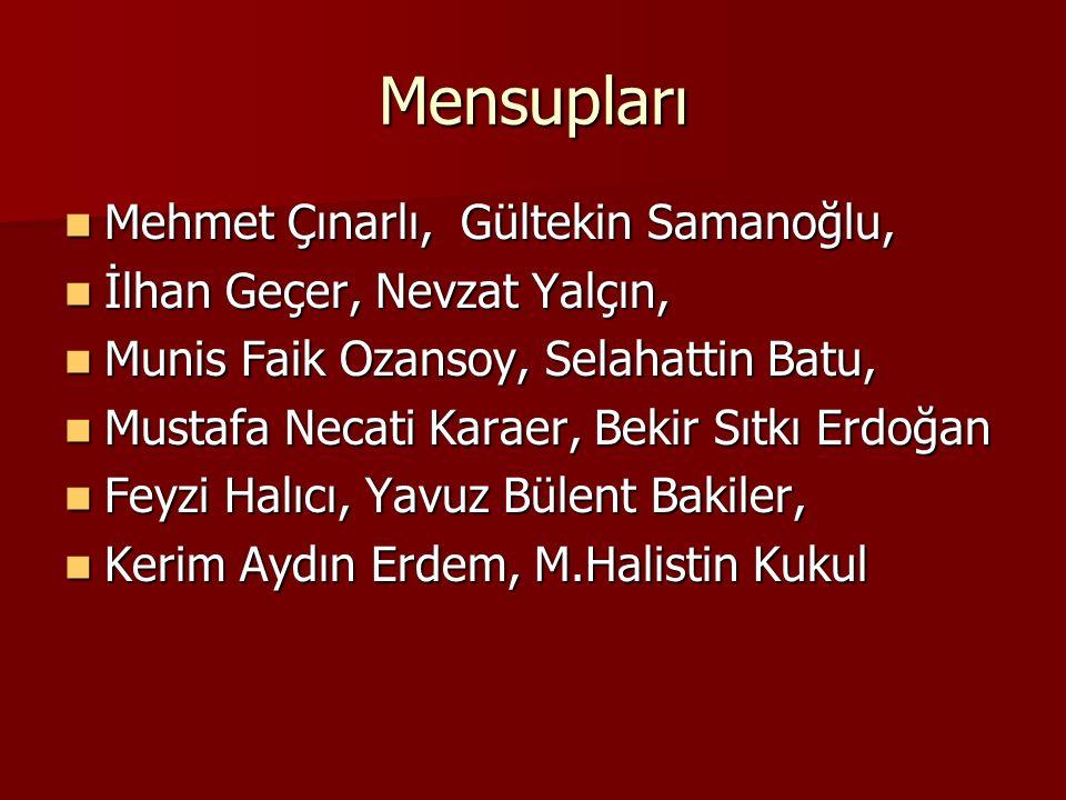 Mensupları Mehmet Çınarlı, Gültekin Samanoğlu,