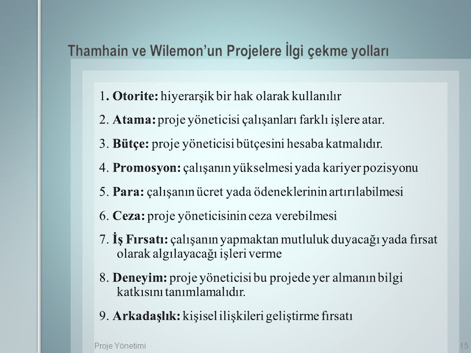 Thamhain ve Wilemon'un Projelere İlgi çekme yolları