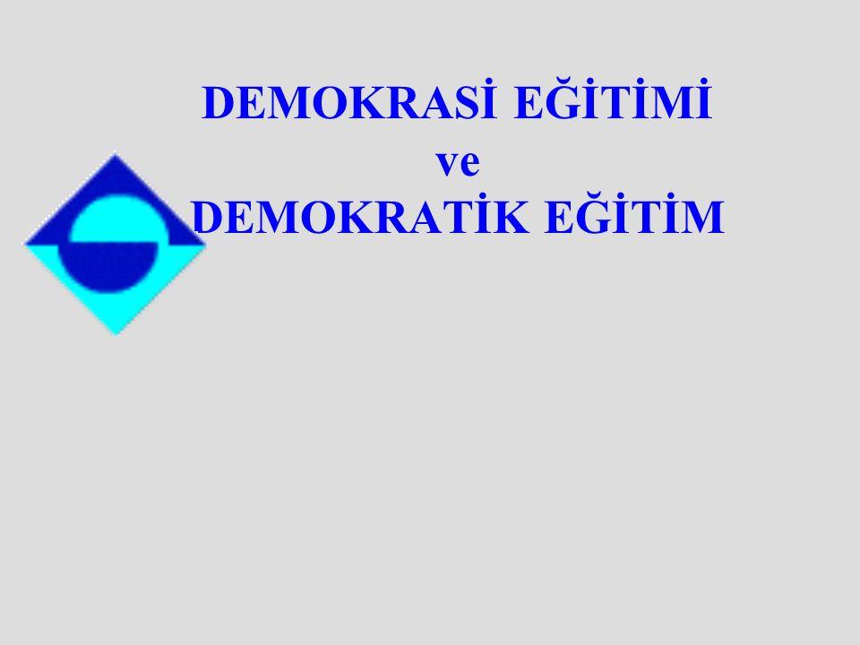 DEMOKRASİ EĞİTİMİ ve DEMOKRATİK EĞİTİM