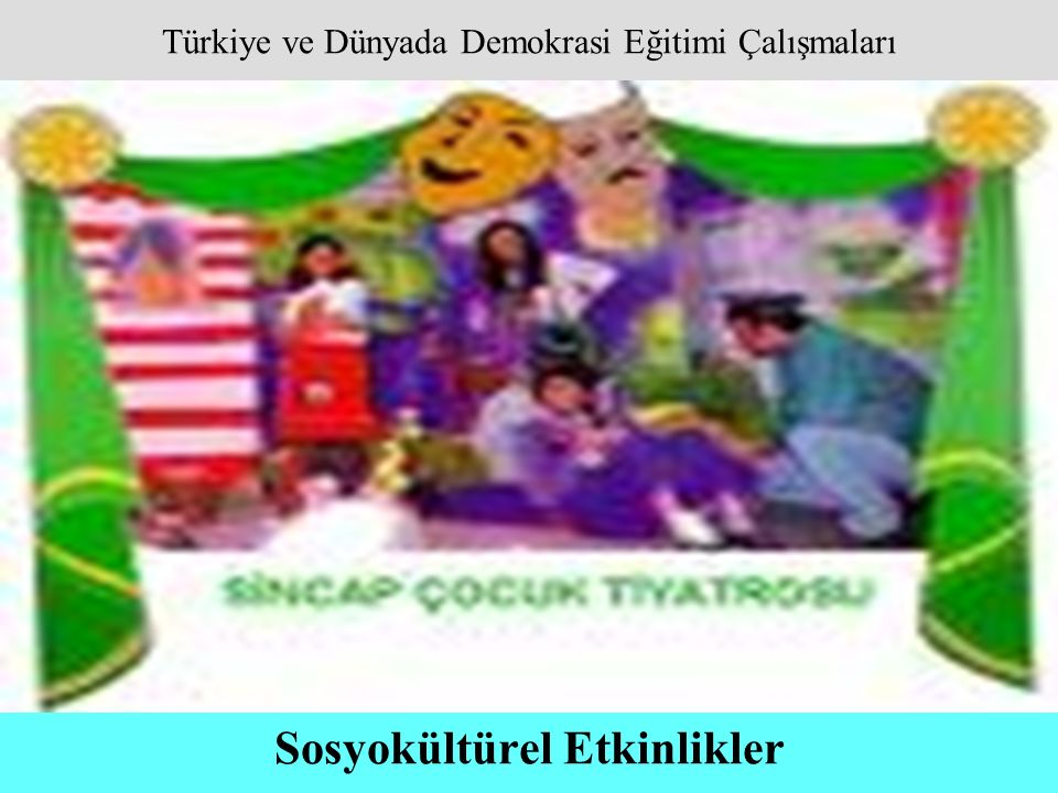 Türkiye ve Dünyada Demokrasi Eğitimi Çalışmaları