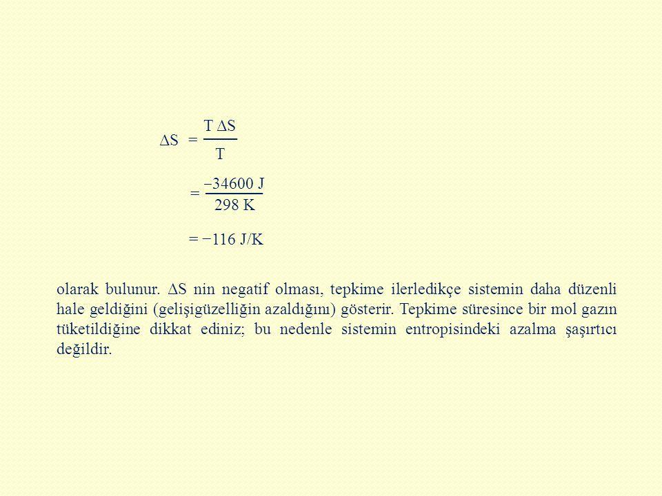 ΔS = T ΔS. T. = ‒34600 J. 298 K. = −116 J/K.