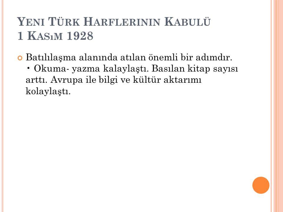 Yeni Türk Harflerinin Kabulü 1 Kasım 1928