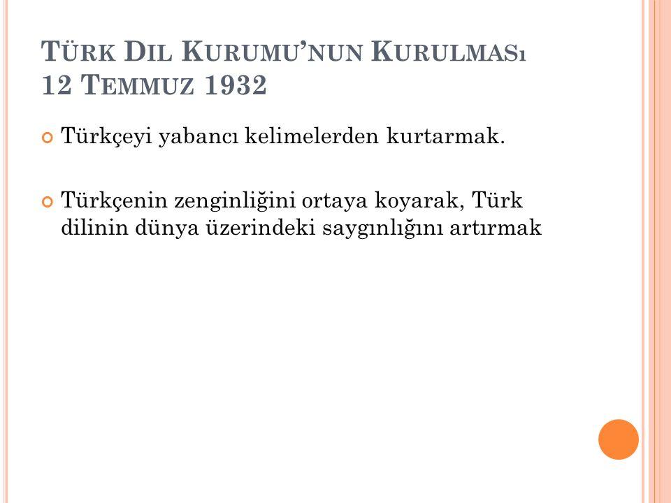 Türk Dil Kurumu'nun Kurulması 12 Temmuz 1932