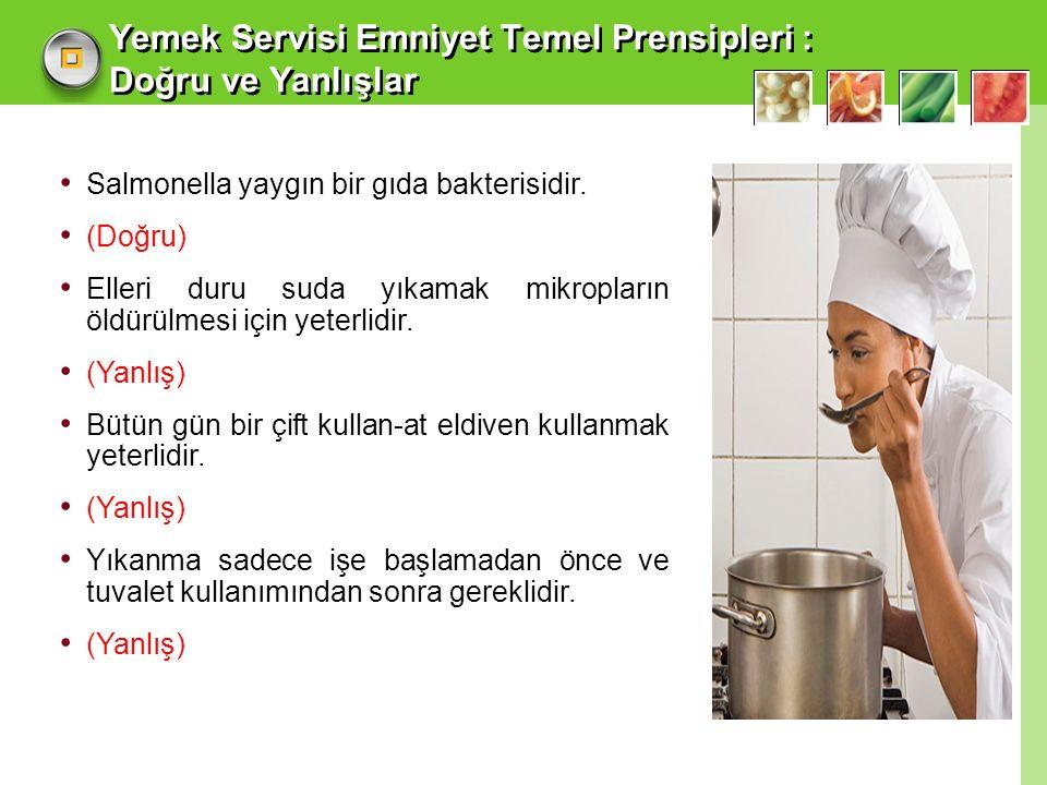 Yemek Servisi Emniyet Temel Prensipleri : Doğru ve Yanlışlar