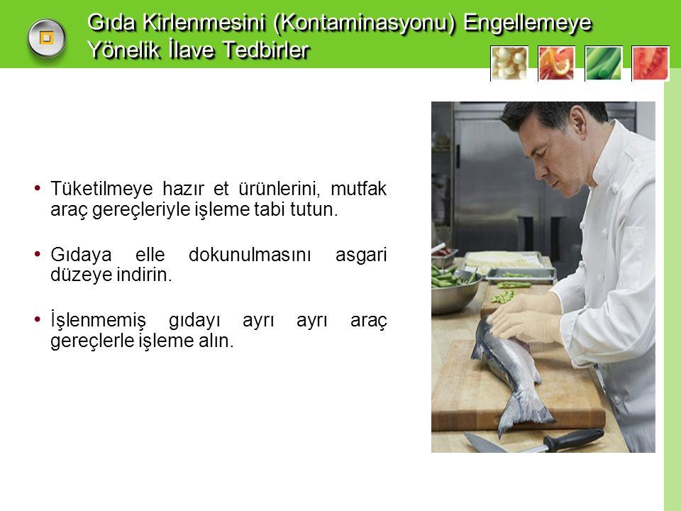 Gıda Kirlenmesini (Kontaminasyonu) Engellemeye Yönelik İlave Tedbirler