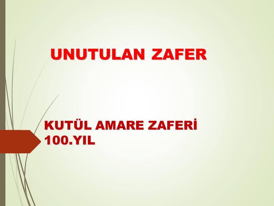 UNUTULAN ZAFER KUTÜL AMARE ZAFERİ 100.YIL