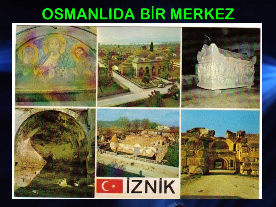 OSMANLIDA BİR MERKEZ