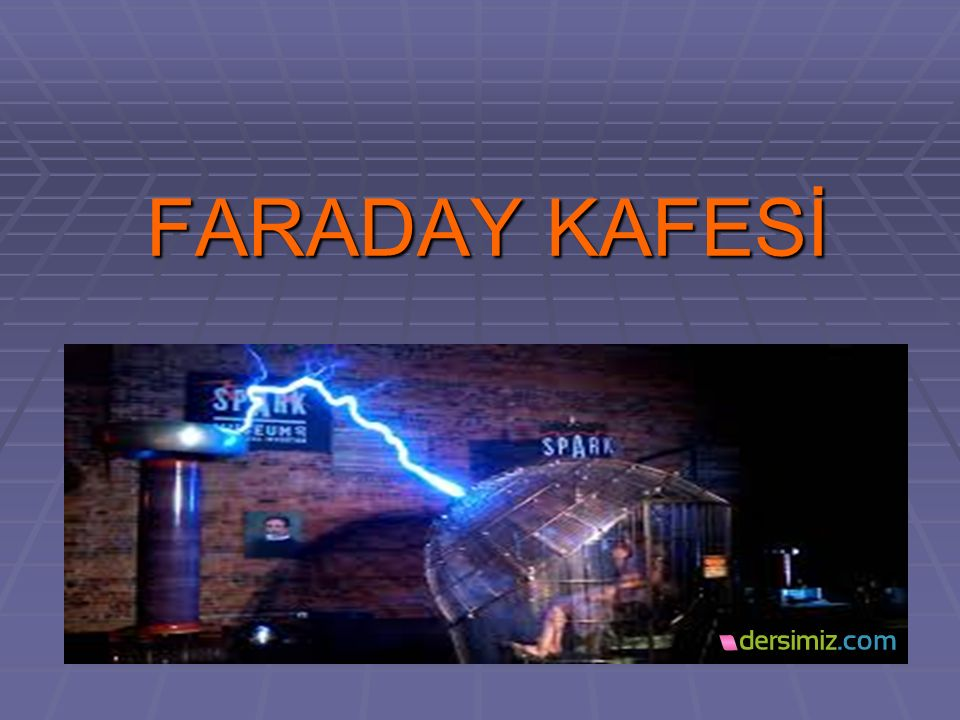FARADAY KAFESİ