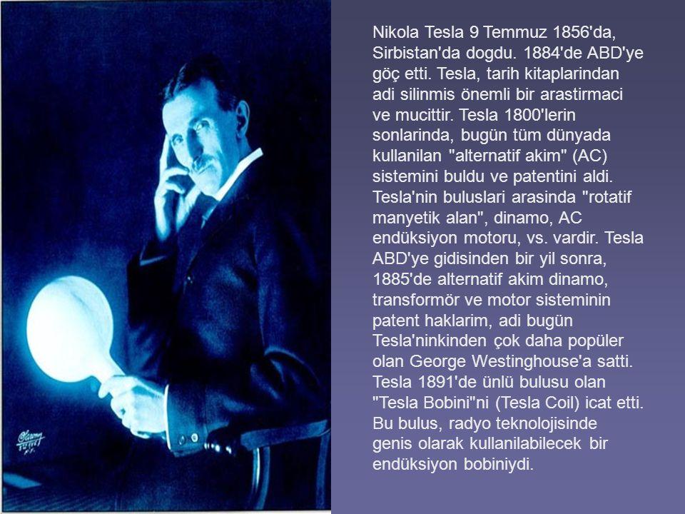 Nikola Tesla 9 Temmuz 1856 da, Sirbistan da dogdu