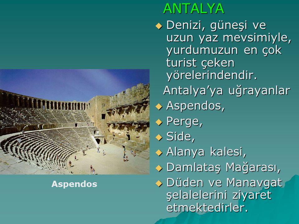 Antalya'ya uğrayanlar Aspendos, Perge, Side, Alanya kalesi,