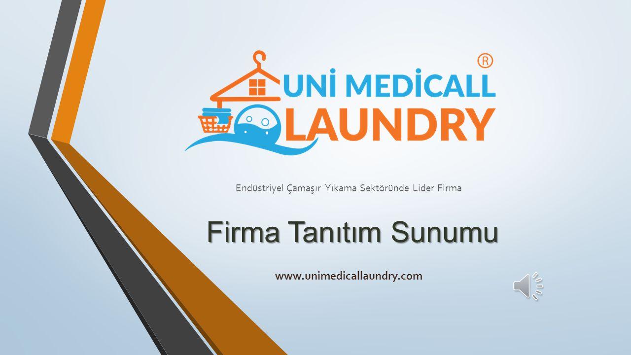 Firma Tanıtım Sunumu www.unimedicallaundry.com