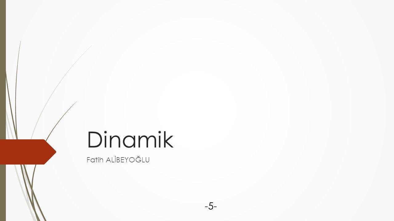 Dinamik Fatih ALİBEYOĞLU -5-