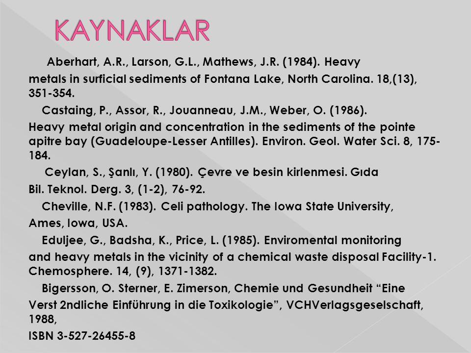 KAYNAKLAR Aberhart, A.R., Larson, G.L., Mathews, J.R. (1984). Heavy