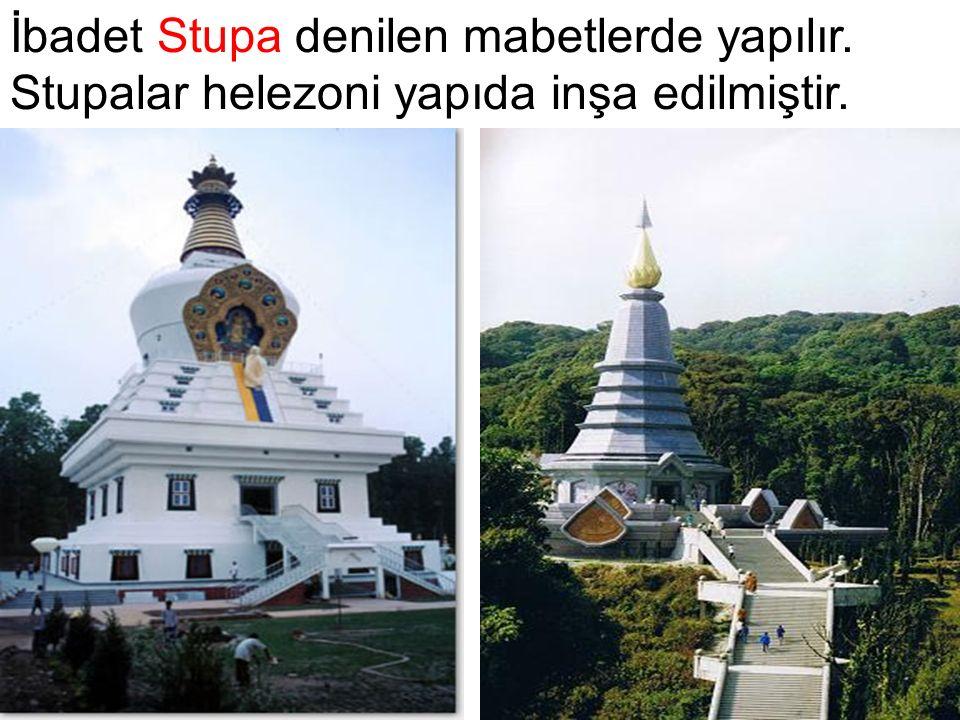 İbadet Stupa denilen mabetlerde yapılır